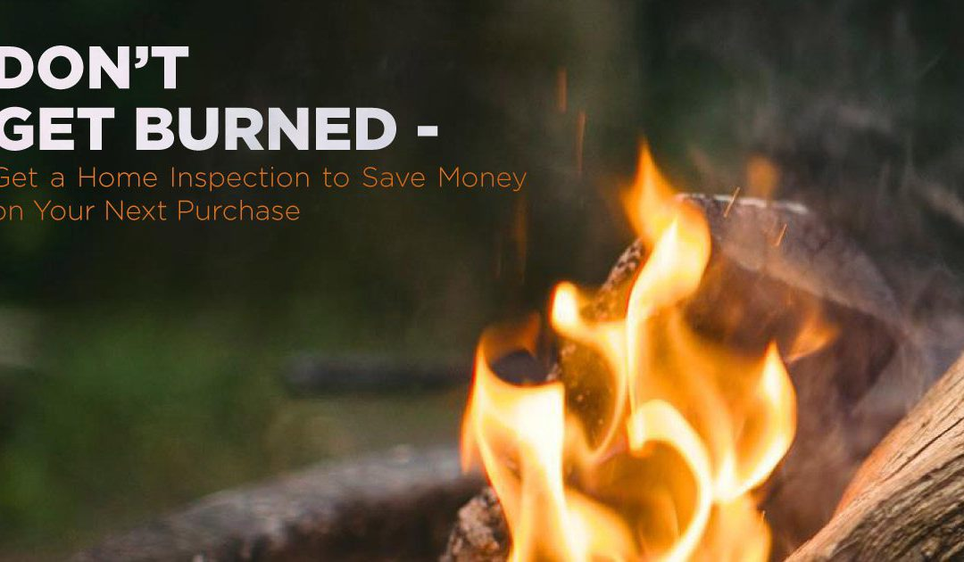 Don't Get Burned – Get a Home Inspection to Save Money